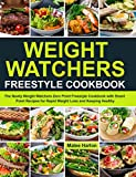 Weight Watchers Freestyle Cookbook: The Newly Weight Watchers Zero Point Freestyle Cookbook with Smart Point Recipes for Rapid Weight Loss and Keeping Healthy