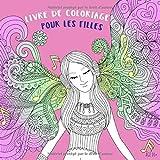 Livre De Coloriage Pour Les Filles Âge 10+: Belles images comme des animaux, des...