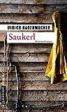 Saukerl: Kommissar Alois Schöns 1. Fall (Kriminalromane im GMEINER-Verlag)