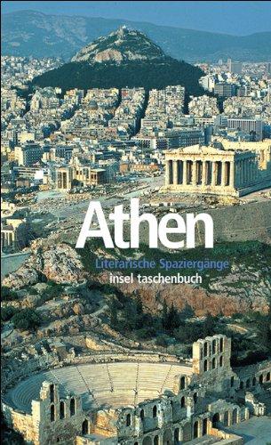 Athen: Literarische Spaziergänge (insel taschenbuch)
