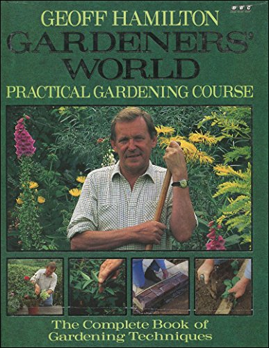 Geoff Hamilton's Practical Gardening Cours
