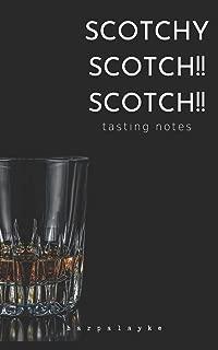 Scotchy Scotch!! Scotch!!: tasting notes