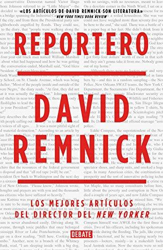 Reportero: Los mejores artículos del director del New Yorker (Crónica y Periodismo)
