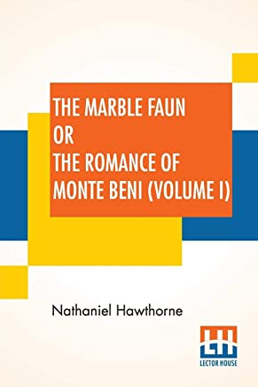 The Marble Faun Or The Romance Of Monte Beni (Volume I)