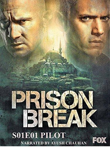 PRISON BREAK : S01E01 PILOT: PRISON BREAK : SEASON 1 EPISODE 1 PILOT (English Edition)