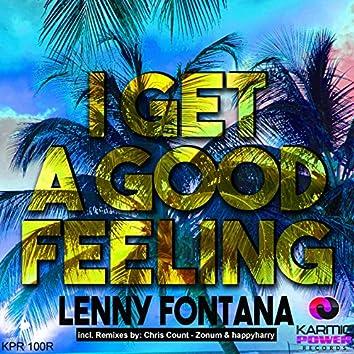 I Get a Good Feeling (The Remixes)
