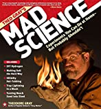 Theo Gray's Mad Science - Experiments You Can Do at Home - But Probably Shouldn't