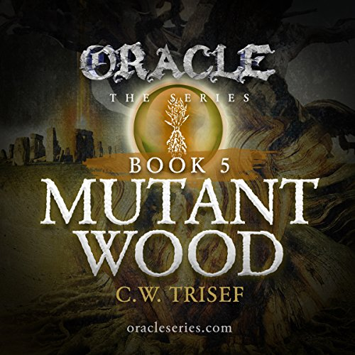 Oracle - Mutant Wood (Volume 5) audiobook cover art
