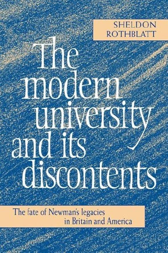 待って革命舞い上がるModern University & its Discontents: The Fate of Newman's Legacies in Britain and America