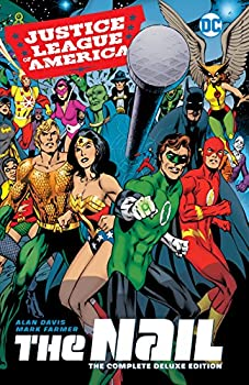 Justice League of America  The Nail  The Complete Deluxe Edition  Justice League  The Nail