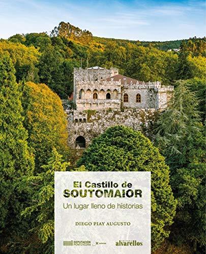 EL CASTILLO DE SOUTOMAIOR: Un lugar lleno de historias (Oeste [divulgación&ensaio])