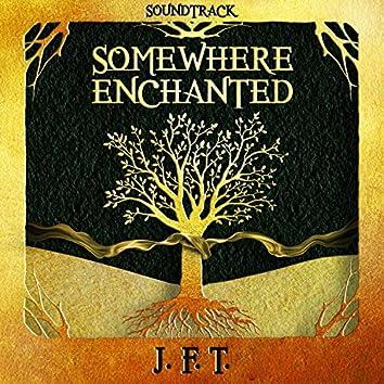 Somewhere Enchanted