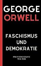 Faschismus und Demokratie: Politische Essays 1940–1948 (German Edition)