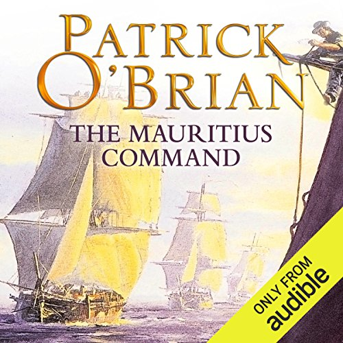 The Mauritius Command     Aubrey-Maturin Series, Book 4              By:                                                                                                                                 Patrick O'Brian                               Narrated by:                                                                                                                                 Ric Jerrom                      Length: 12 hrs and 56 mins     369 ratings     Overall 4.7