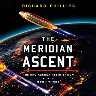 The Meridian Ascent     Rho Agenda Assimilation, Book 3              By:                                                                                                                                 Richard Phillips                               Narrated by:                                                                                                                                 MacLeod Andrews                      Length: 11 hrs and 45 mins     594 ratings     Overall 4.6
