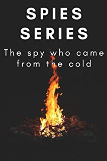 Spies Series: Your guide to summarize the story of the spy who came from the cold