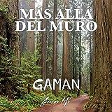 Gaman, Más Allá del Muro