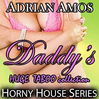 Daddy's Huge Taboo Collection     20 Books from Horny House Series              De :                                                                                                                                 Adrian Amos                               Lu par :                                                                                                                                 Louise Cooksey                      Durée : 10 h et 52 min     Pas de notations     Global 0,0