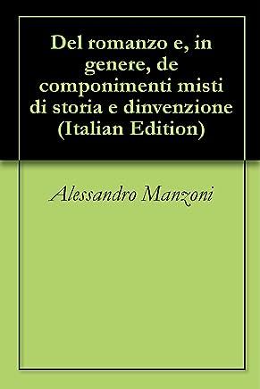 Del romanzo e, in genere, de' componimenti misti di storia e d'invenzione