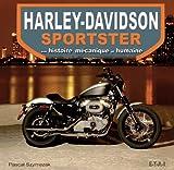 Harley-Davidson sportster - Son histoire mécanique et humaine