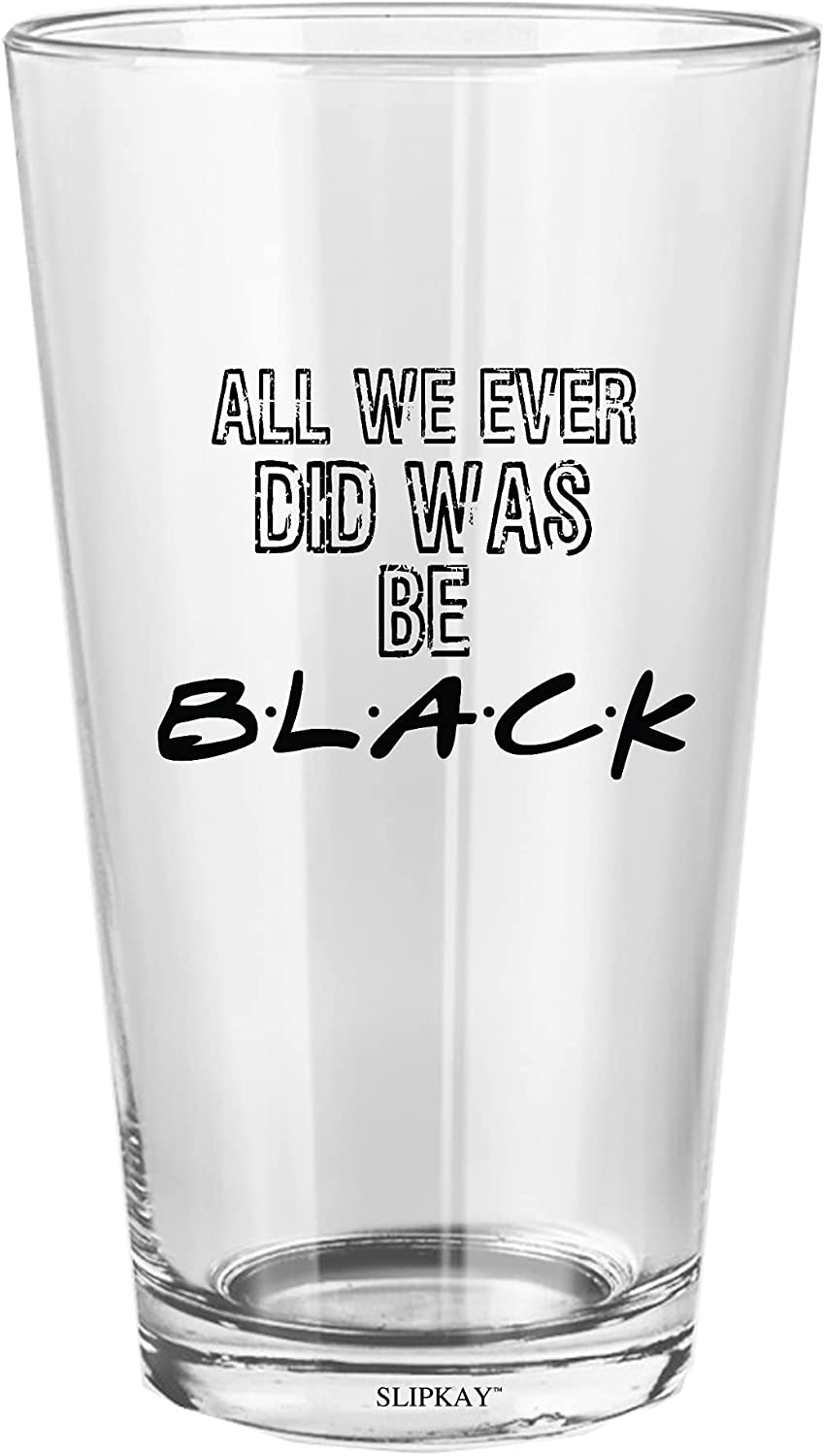 All We Max 45% OFF Ever Did Was Be Direct stock discount 16 Black Glass Oz Pint