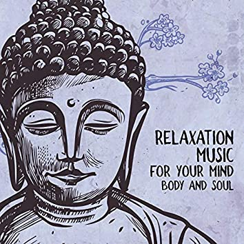 Relaxation Music for Your Mind, Body and Soul – The Best Nature Sounds (Meditation)