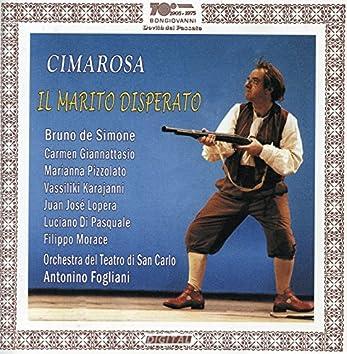 Cimarosa: Il marito disperato (The Desperate Husband) [Highlights]