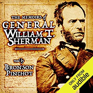 Memoirs of General William T. Sherman                   By:                                                                                                                                 William T. Sherman                               Narrated by:                                                                                                                                 Bronson Pinchot                      Length: 34 hrs and 51 mins     69 ratings     Overall 4.6
