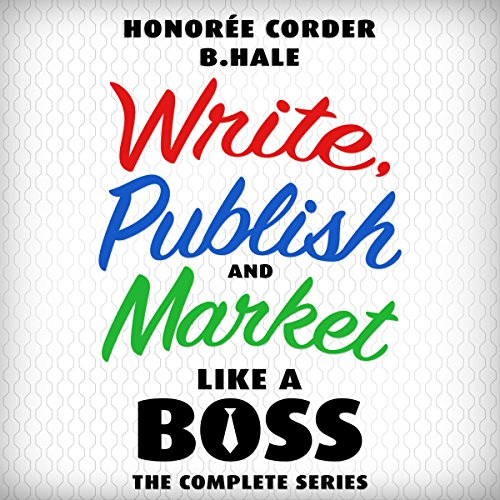 Write, Publish, and Market Like a Boss: The Complete Series audiobook cover art