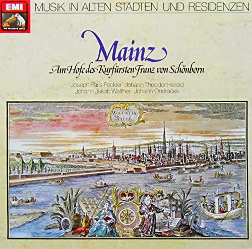 Musik in alten Städten und Residenzen: MAINZ - Am Hofe des Kurfürsten Lothar Franz von Schönborn [Vinyl LP] [Schallplatte]