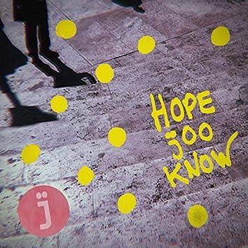 Hope j00 Know
