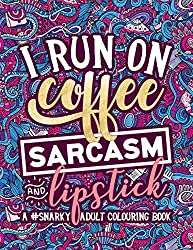 I run on coffee sarcasm & Lipstick