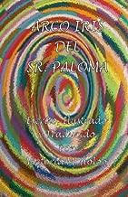 Arco Iris Del Sr. Paloma: the Spanish edition.