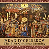 Songtexte von Dan Fogelberg - The First Christmas Morning