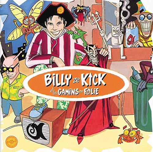 Billy Ze kick et Les Gamins en Folie