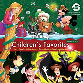 Children's Favorites, Vol. 3     Scary Storybook Collection and Disney Christmas Storybook Collection              By:                                                                                                                                 Disney Press                               Narrated by:                                                                                                                                 Katie Schorr                      Length: 4 hrs and 31 mins     Not rated yet     Overall 0.0