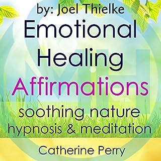 Emotional Healing Positive Affirmations audiobook cover art