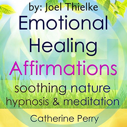 Emotional Healing Positive Affirmations audiobook cover art