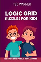 Logic Grid Puzzles For Kids: Pure Loop Puzzles - 100 Logic Grid Puzzles With Answers (Puzzle Books for Kids)