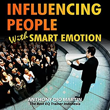 Influencing People with Smart Emotion