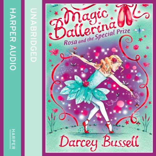 Magic Ballerina (10) - Rosa and the Special Prize audiobook cover art
