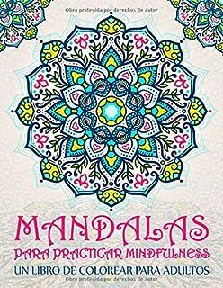 Mandalas para practicar mindfulness: Un libro de colorear para adultos: 37 páginas antiestrés con citas inspiradoras y mot...