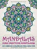 Mandalas para practicar mindfulness: Un libro de colorear para adultos: 37 páginas antiestrés con citas inspiradoras y...