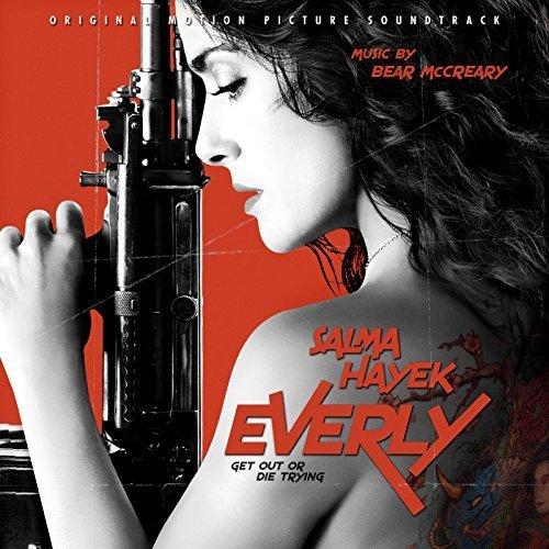 Everly (Original Motion Picture Soundtrack) by Bear McCreary, Raya Yarbrough, Brendan McCreary (2015-01-01?