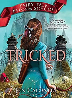 Tricked (Fairy Tale Reform School Book 3) by [Jen Calonita]