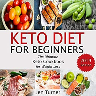 Keto Diet for Beginners: The Ultimate Keto Cookbook for Weight Loss - 2019 Edition cover art