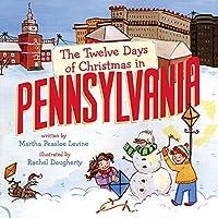 The Twelve Days of Christmas in Pennsylvania (Twelve Days of Christmas in America)