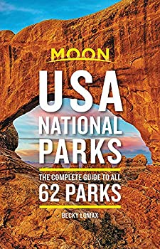 Moon USA National Parks  The Complete Guide to All 62 Parks  Travel Guide