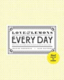 Image of Love and Lemons Every Day: More than 100 Bright, Plant-Forward Recipes for Every Meal: A Cookbook