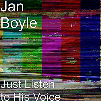 Just Listen to His Voice